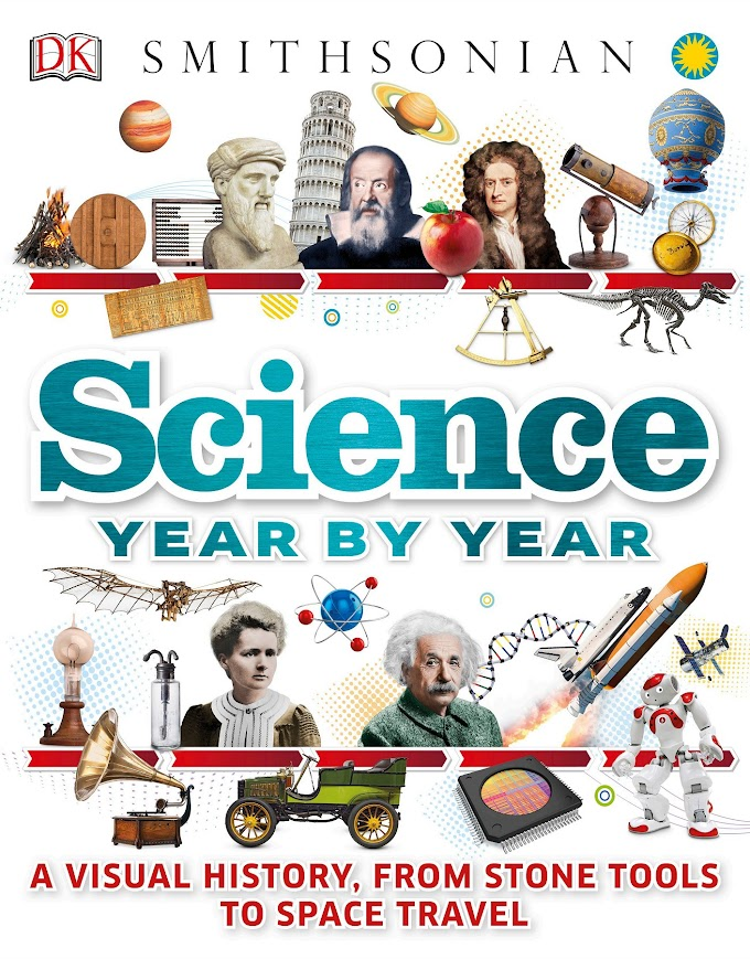 Science Year by Year. A Visual History, From Stone Tools to Space Travel
