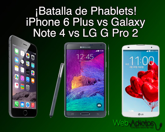 Comparativa iPhone 6 Plus Vs Samsung Galaxy Note 4 Vs LG G Pro 2