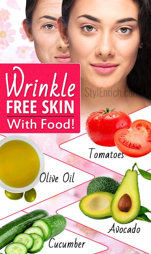 How To Get Rid of Wrinkles With Food - Wrinkles Free Skin