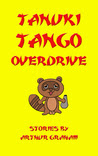 Tanuki Tango Overdrive