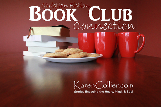 Christian Fiction Book Club Connection, April 2016 | Karen Collier