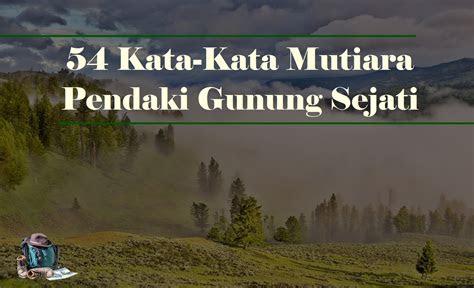 kata kata mutiara pendaki gunung sejati basecamp