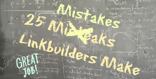 25 Mistakes Link Builders Make - Boost Rank SEO
