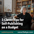 3 Clever Tips for Self-Publishing on a Budget - Kelsye Nelson
