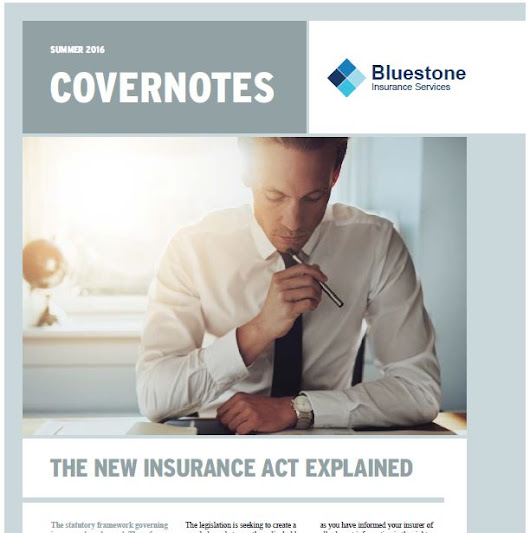 "Summer 2016 ""Covernotes"" Newsletter - Bluestone Insurance Cirencester"