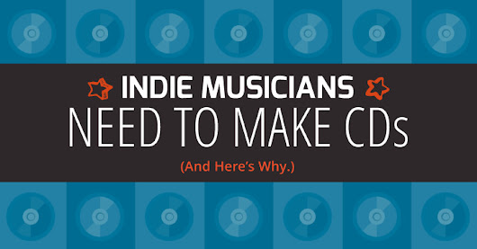 Why Indie Musicians Make CDs | Infographic | Disc Makers Blog