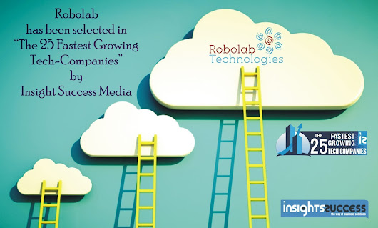 Robolab Technologies Pvt Ltd |   Robolab has been selected in The 25 Fastest Growing Tech-Companies by Insight Success Media.