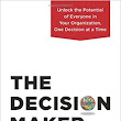 BOOK REVIEW: The Decision Maker by Dennis Bakke