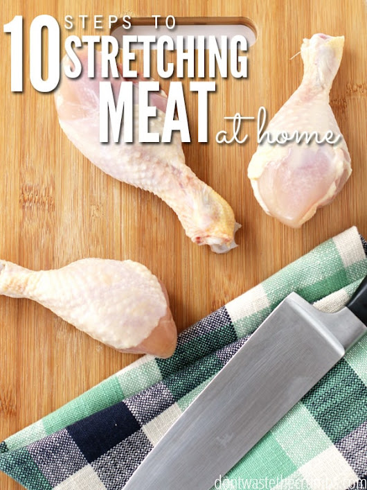 10 Steps to Stretching Meat at Home