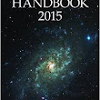 The absolute necessity of the 2015 Observer's Handbook - Astronomy Magazine - Interactive Star Charts, Planets, Meteors, Comets, Telescopes