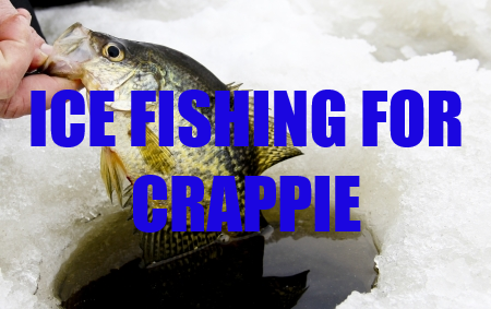 Ice Fishing For Crappie - 11 Essential Tips -