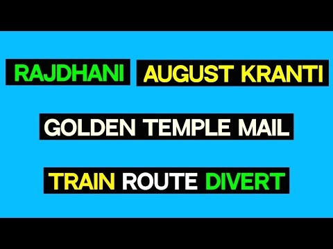 Rajdhani, August Kranti, Golden Temple Mail diverted route