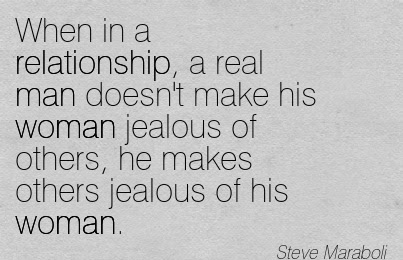 Best Women Quote By Steve Maraboliwhen In A Relationship A Real