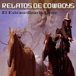 RELATOS DE COWBOYS (El Extraordinario Oeste)