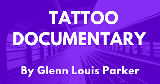 CLICK HERE to support Tattoo Documentary: Motivations & Experiences