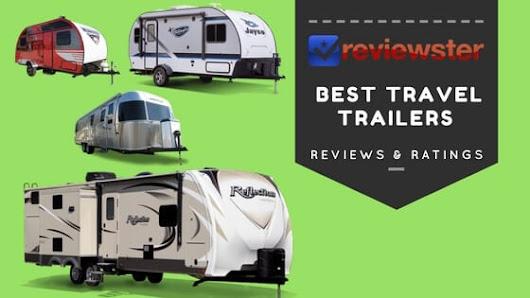 Best RV Travel Trailers Review Guide - 2018 Edition - Reviewster