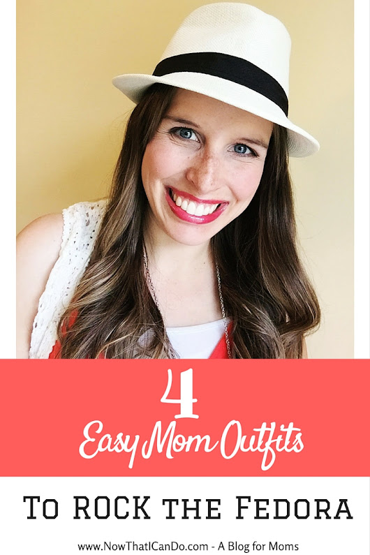 4 Easy Mom Outfits to Rock the Fedora