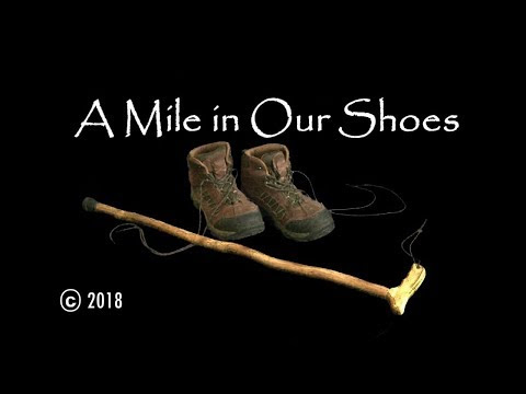 A MILE IN OUR SHOES (Documentary Film)