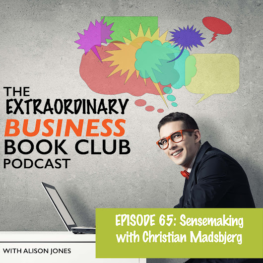 Episode 65 – Sensemaking with Christian Madsbjerg