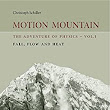 Motion Mountain - vol. 1 - The Adventure of Physics: Fall, Flow and Heat Edition 29, Christoph Schiller - Amazon.com