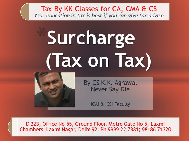 Surcharge tax on tax. tax on super rich