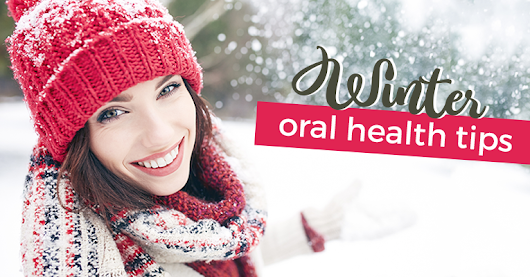 Winter Oral Health Tips