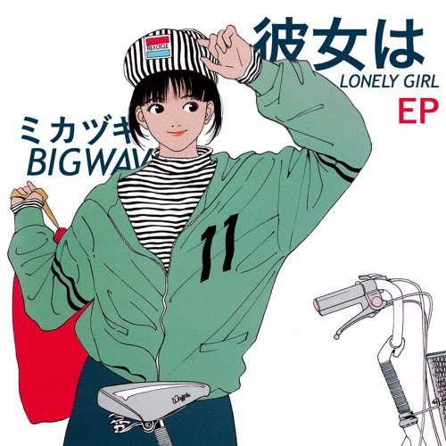 1. Lonely Girl 東京 [彼女はLONELY GIRL - EP] by ミカヅキBIGWAVE
