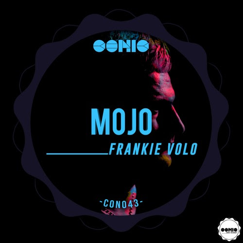 Frankie Volo - Mojo EP// Conic Records [CR] by Conic Records