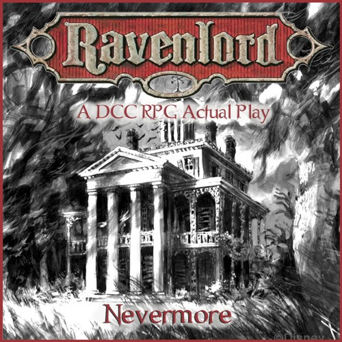 Ravenlord 04 - Nevermore (DCC RPG Actual Play) by TableTopTwats: A Tabletop RPG Podcast