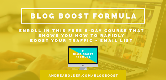 WANT TO GROW YOUR TRAFFIC + EMAIL LIST? GET MY FREE 6-DAY COURSE: THE BLOG BOOST FORMULA