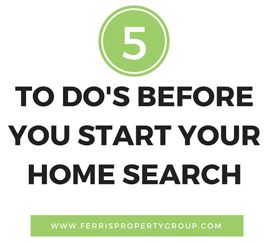 5 To Dos Before You Start Your Home Search