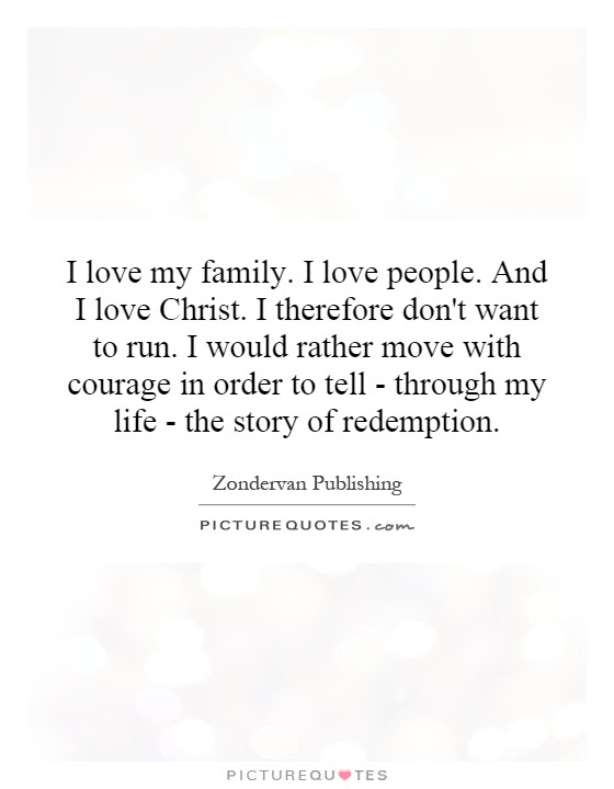 I Love My Family I Love People And I Love Christ I Therefore
