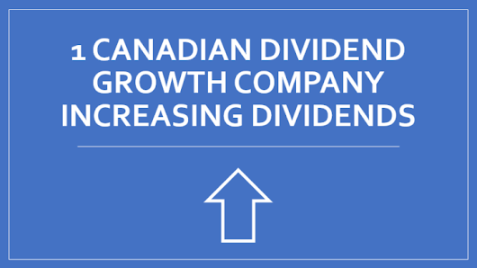 1 Canadian Dividend Growth Company Increasing Dividends