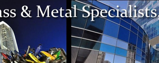 Glass & Metal Specialists searching for General Contrac