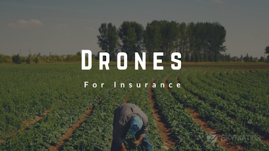 Are drones the new tool for crop insurance? – Skymatics