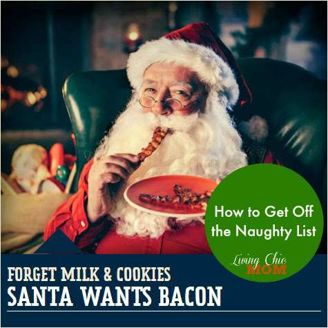 How to Get Off the Naughty List - BACON! - Living Chic Mom