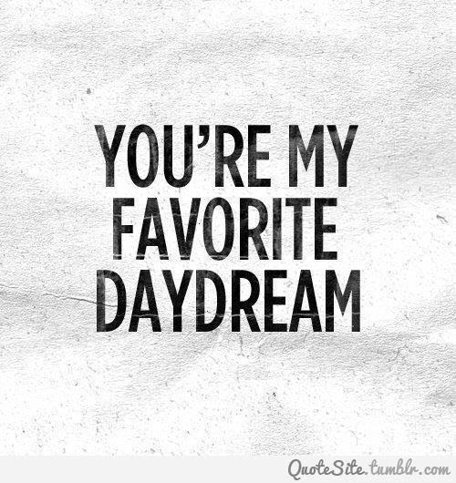 Youre My Favorite Daydream Love Quote Quotespicturescom