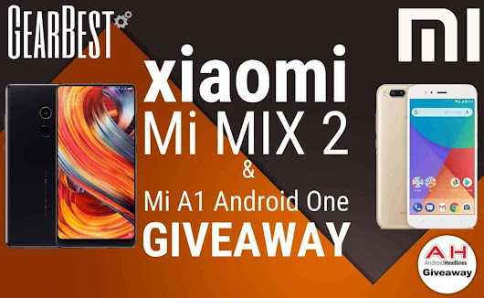 Win a Xiaomi Mi MIX 2 & Mi A1 With GearBest & AndroidHeadlines – International Giveaway