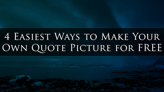 4 Easiest Ways to Make Your Own Quote Picture for FREE • My Lead System PRO - MyLeadSystemPRO