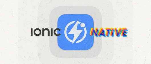 Ionic Native: Native Powers for Your App