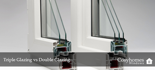 Triple Glazing VS Double Glazing | Cosyhomes Windows