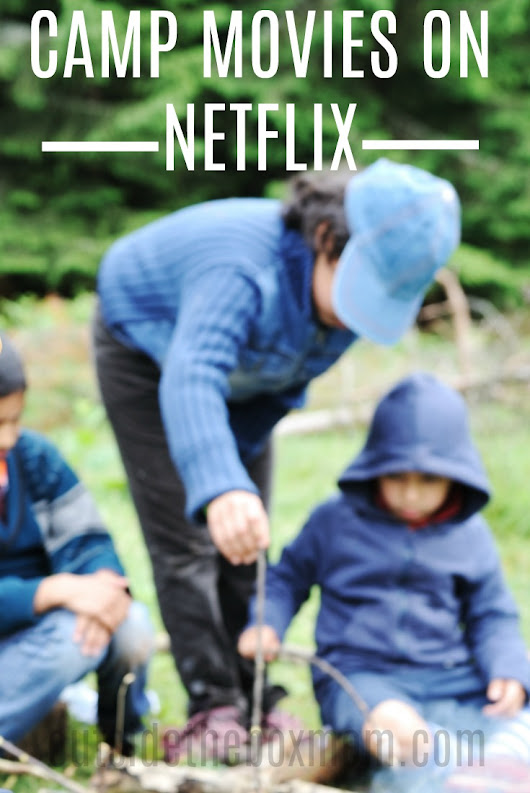 21 Camp Movies on Netflix - Working Mom Blog | Outside the Box Mom