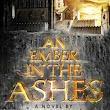 Book Review: An Ember in the Ashes by Sabaa Tahir