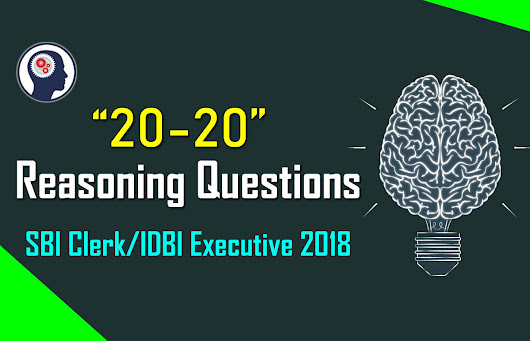 Reasoning Test Questions 20-20 | Crack SBI Clerk 2018 Day-72