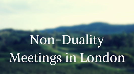 Non-duality meetings in London