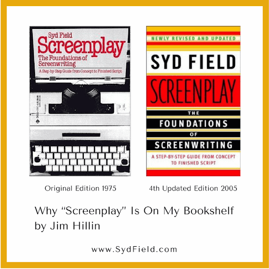 Why Screenplay Is On My Bookshelf by Jim Hillin - Syd Field