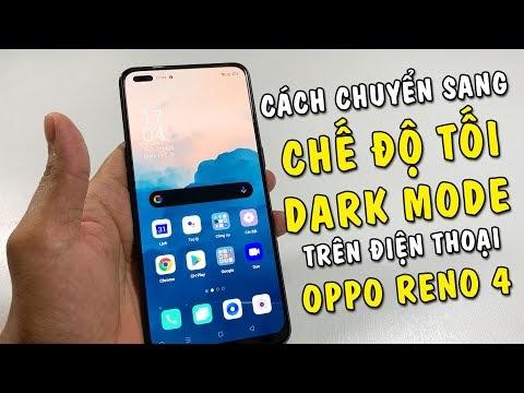 Cách chuyển sang Chế Độ Tối - Dark Mode trên điện thoại Oppo Reno 4