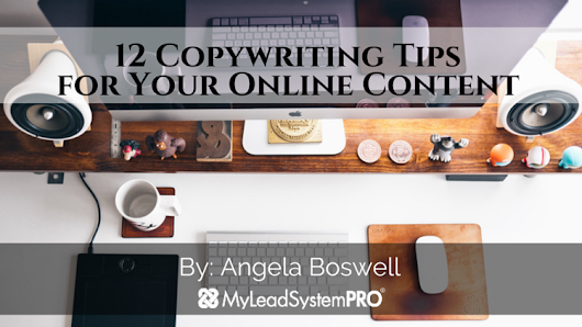 12 Copywriting Tips for Your Online Content • My Lead System PRO - MyLeadSystemPRO