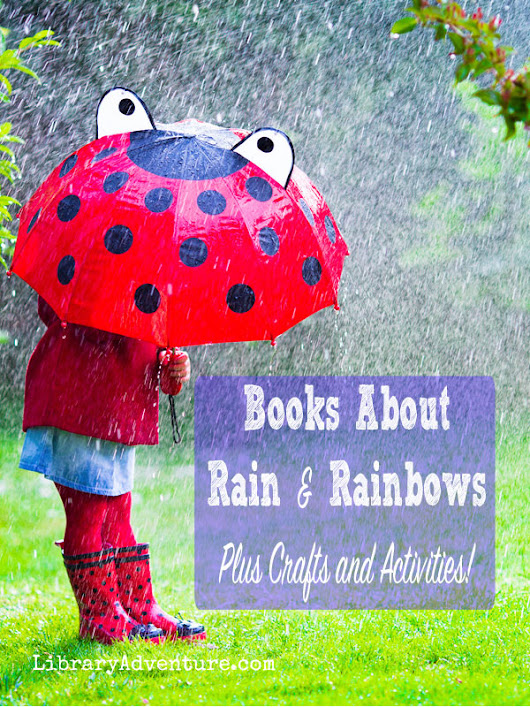 Books About Rain and Rainbows + Activity Ideas