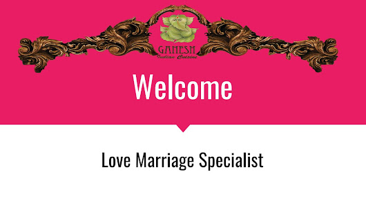 Love marriage specialist +91 9878403647